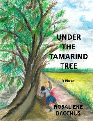 Front Cover of Under the Tamarind Tree A Novel by Rosaliene Bacchus